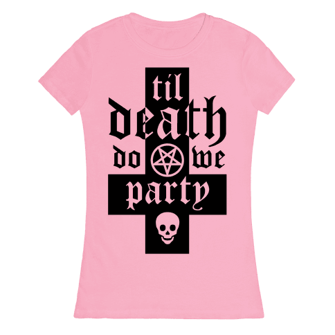 Til Death Do We Party Womens T-Shirt