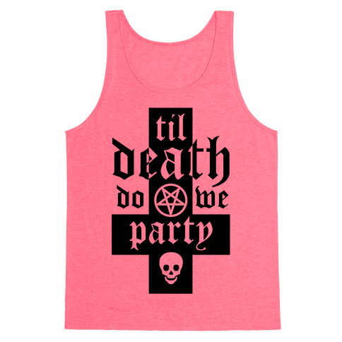 Til Death Do We Party Tank Top