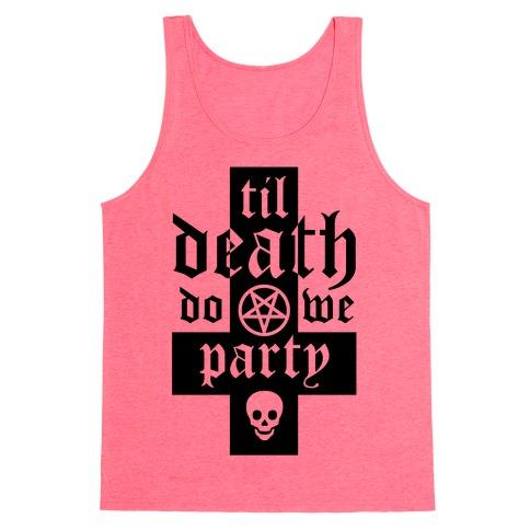 Til Death Do We Party Tank Top