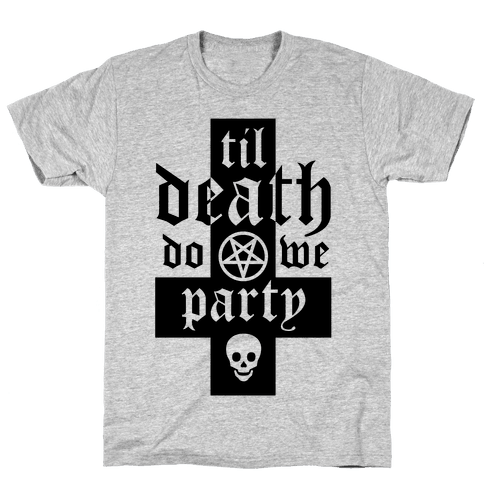 Til Death Do We Party Mens T-Shirt