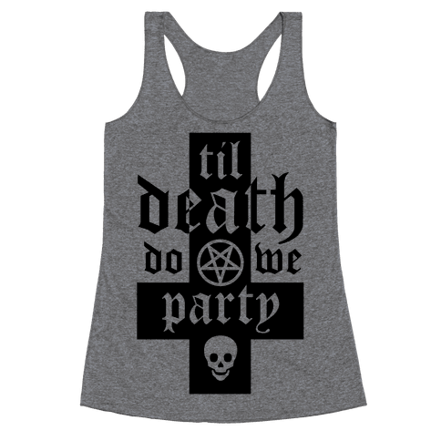 Til Death Do We Party Racerback Tank Top