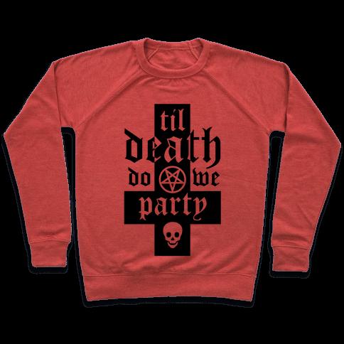 Til Death Do We Party Pullover