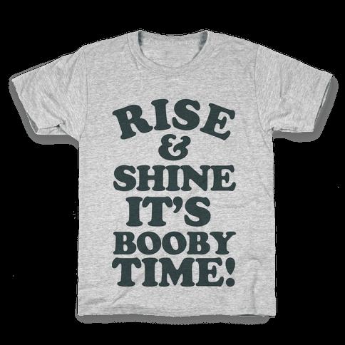 Rise & Shine It's Booby Time Kids T-Shirt
