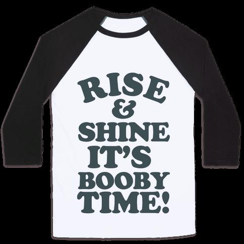 Rise & Shine It's Booby Time Baseball Tee