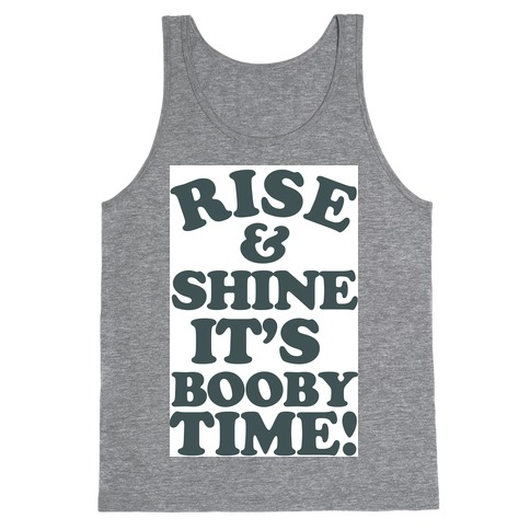 Rise & Shine It's Booby Time Tank Top