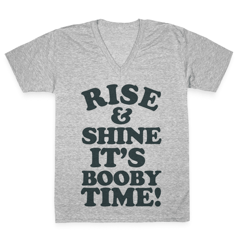Rise & Shine It's Booby Time V-Neck Tee Shirt