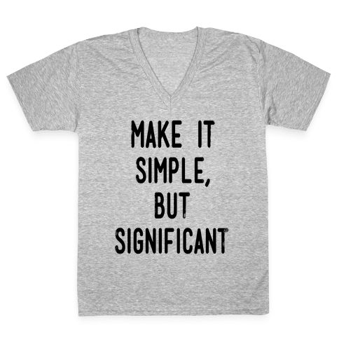 Make it SImple but Significant V-Neck Tee Shirt