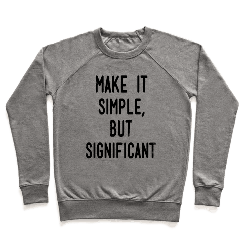 Make it SImple but Significant Pullover