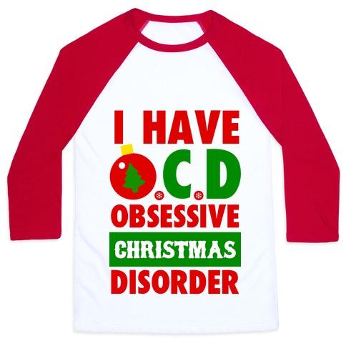 I Have OCD Baseball Tee
