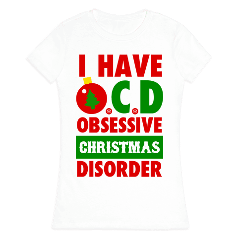 I Have OCD Womens T-Shirt