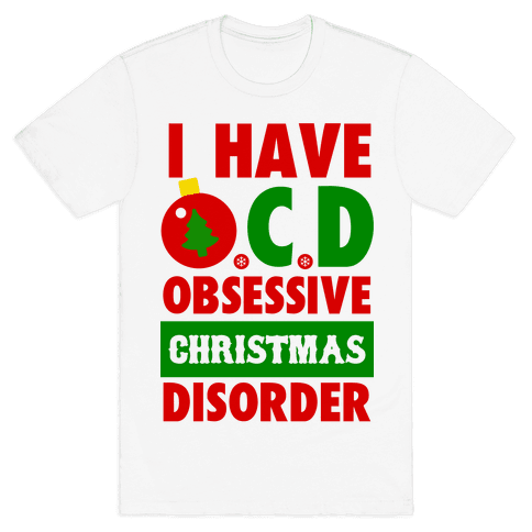 I Have OCD Mens T-Shirt