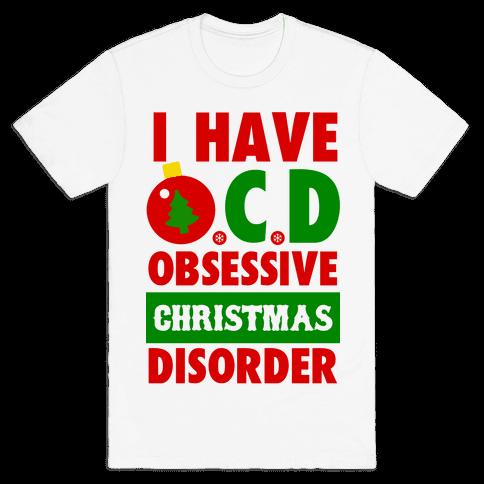 I Have OCD Mens T-Shirt