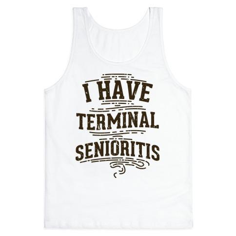 34649a0aa7b066 Terminal Senioritis Tank Top