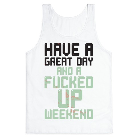 F***ed Up Weekend Tank Tank Top