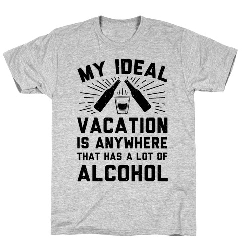 My Ideal Vacation Mens/Unisex T-Shirt