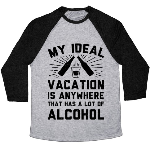 My Ideal Vacation Baseball Tee