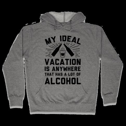 My Ideal Vacation Hooded Sweatshirt