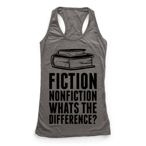 Fiction NonFiction Whats The Difference? Racerback Tank Top