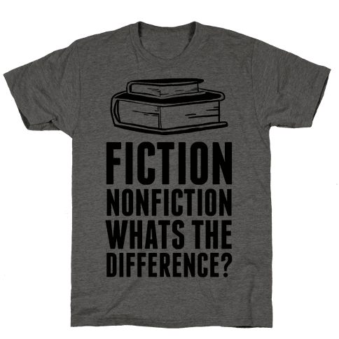 Fiction NonFiction Whats The Difference? Mens T-Shirt