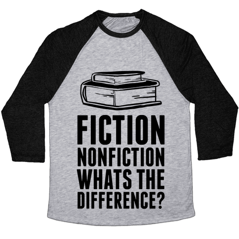 Fiction NonFiction Whats The Difference? Baseball Tee