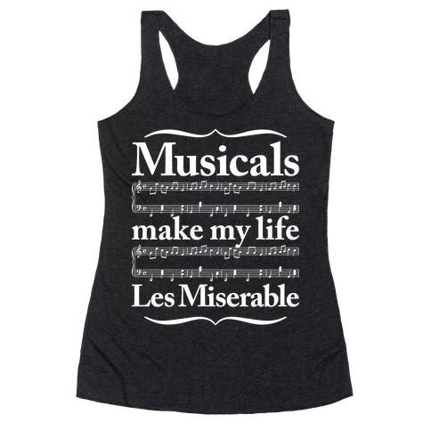 Musicals Make My Life Les Miserable Racerback Tank Top