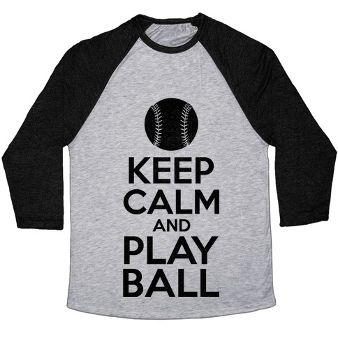 Keep Calm Ball Baseball Tee