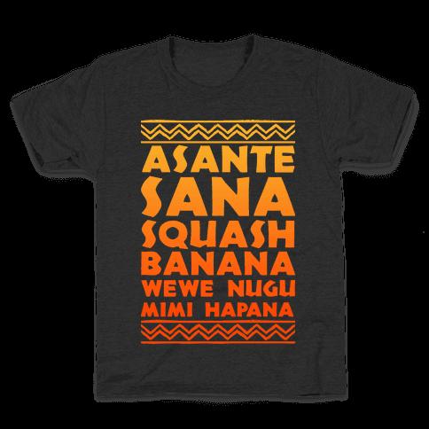 Asante Sana Squash Banana, Wewe Nugu Mimi Hapana Kids T-Shirt