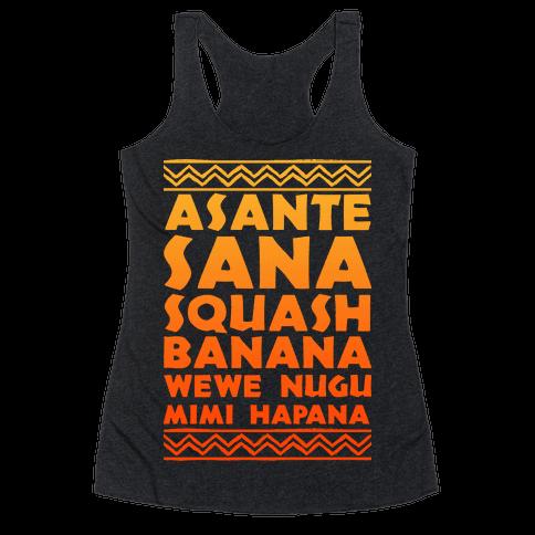 Asante Sana Squash Banana, Wewe Nugu Mimi Hapana Racerback Tank Top