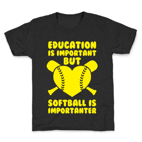 Education is Important But Softball Is Importanter Kids T-Shirt