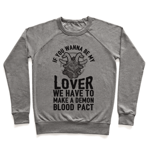 If You Wanna Be My Lover We Have To Make A Demon Blood Pact Pullover