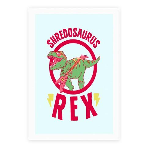 Shredosaurus Rex Poster