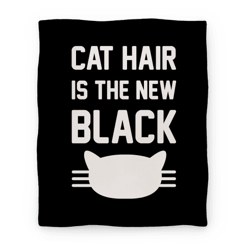 Cat Hair Is The New Black Blanket