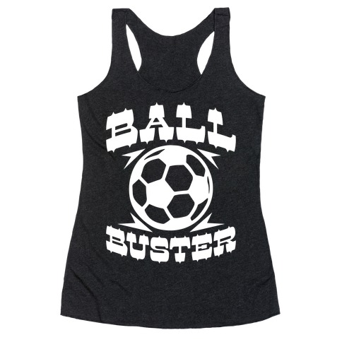 Ball Buster (Soccer) Racerback Tank Top