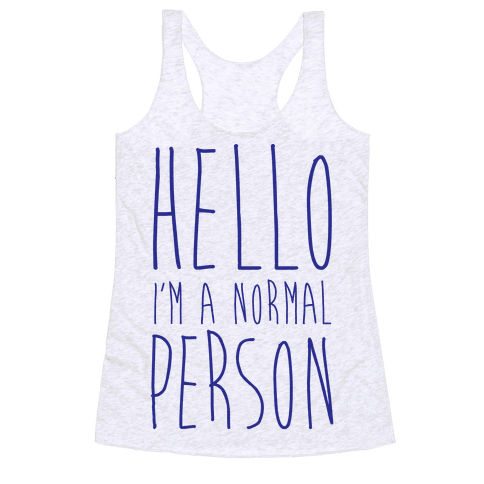Hello, I'm A Normal Person