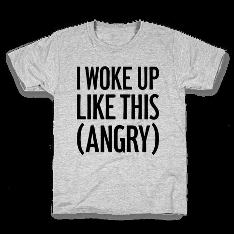 I Woke Up Like This (Angry) Kids T-Shirt