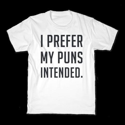 I Prefer My Puns Intended Kids T-Shirt