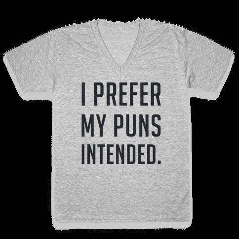 I Prefer My Puns Intended V-Neck Tee Shirt
