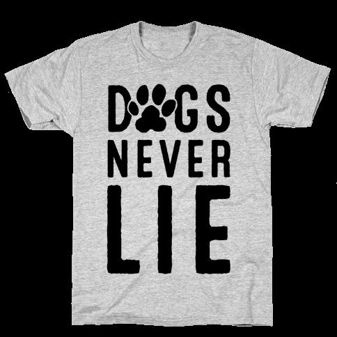 Dogs Never Lie Mens T-Shirt