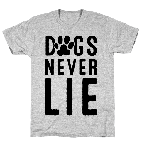 Dogs Never Lie Mens T-Shirt