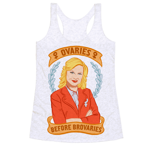 Ovaries Before Brovaries Racerback Tank Top