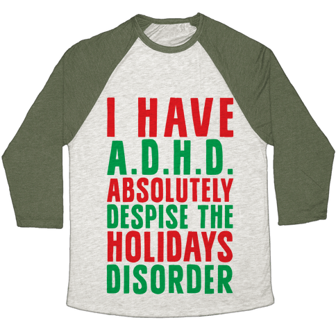 I Have A.D.H.D. Baseball Tee