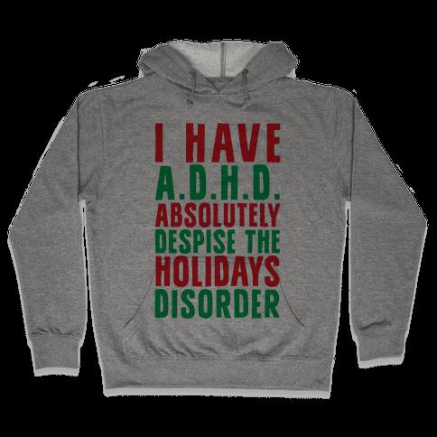 I Have A.D.H.D. Hooded Sweatshirt