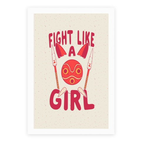 Fight Like A Girl San Parody Poster