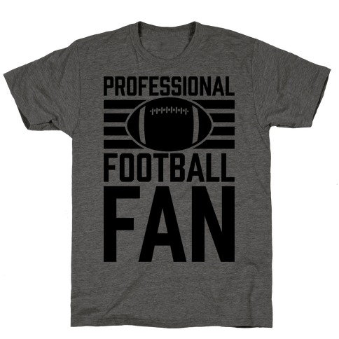 0aa1d6a2b1 Professional Football Fan T-Shirt