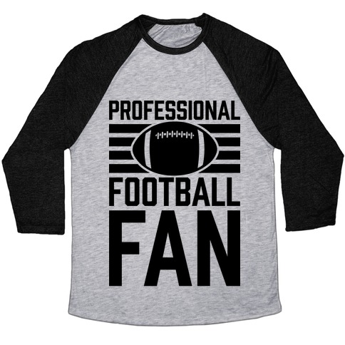 Professional Football Fan Baseball Tee