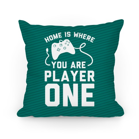 Home Is Where You Are Player One Pillow
