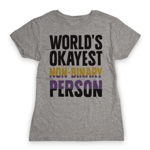 World's Okayest Non-Binary Person Womens T-Shirt
