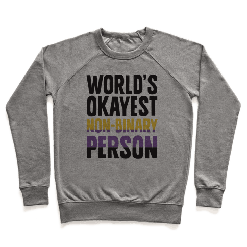 World's Okayest Non-Binary Person Pullover