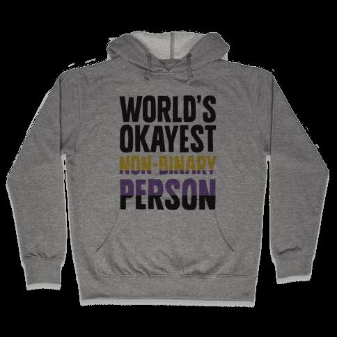 World's Okayest Non-Binary Person Hooded Sweatshirt