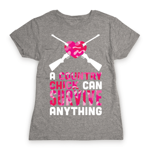 A Country Chick Can Survive Anything Womens T-Shirt